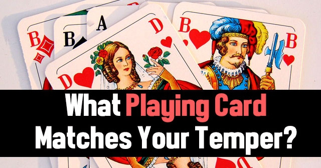 What Playing Card Matches Your Temper?