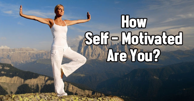 How Self-Motivated Are You?
