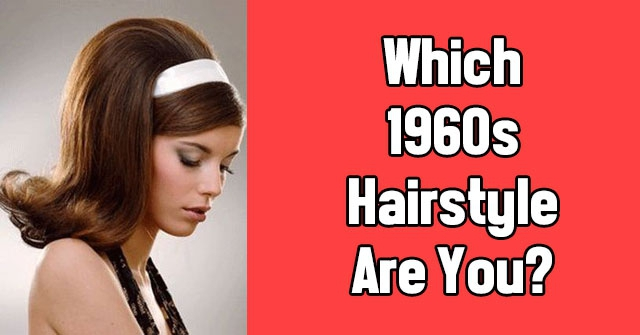 Which 1960s Hairstyle Are You?