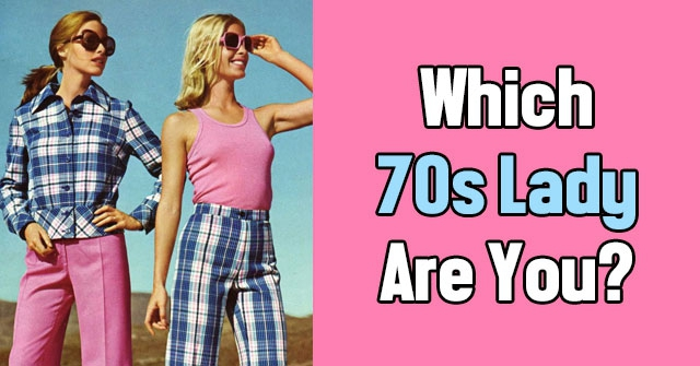Which 70s Lady Are You?