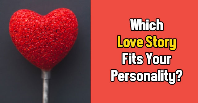 Which Love Story Fits Your Personality?