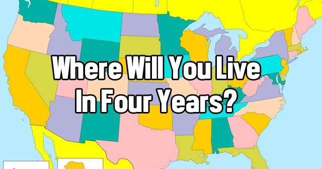 Where Will You Live In Four Years?