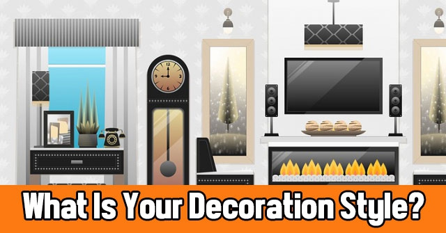 What Is Your Decoration Style?