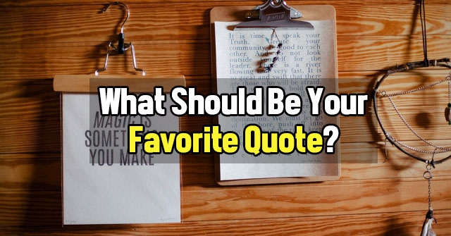 What Should Be Your Favorite Quote?