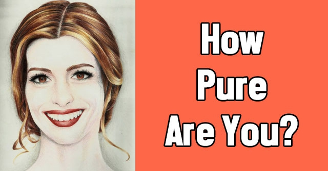 How Pure Are You?