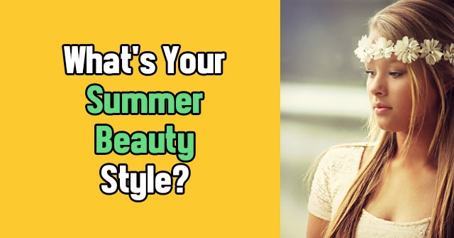 What's Your Summer Beauty Style?