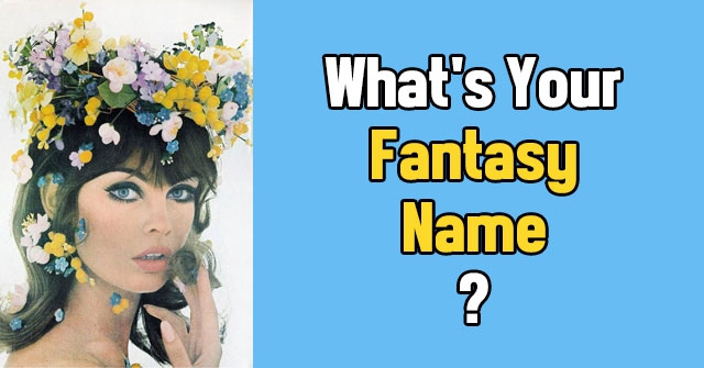 What's Your Fantasy Name?