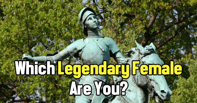 Which Legendary Female Are You?