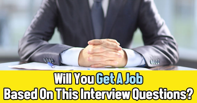 Will You Get A Job Based On This Interview Questions?