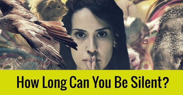How Long Can You Be Silent?
