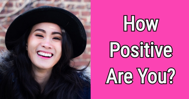 How Positive Are You?