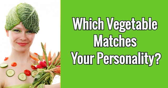 Which Vegetable Matches Your Personality?