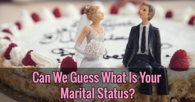 Can We Guess What Is Your Marital Status?