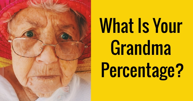 What Is Your Grandma Percentage?