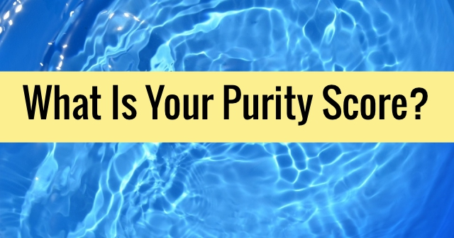 What Is Your Purity Score?