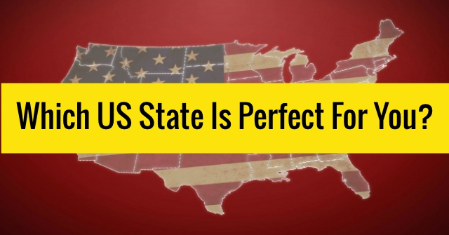 Which US State Is Perfect For You?