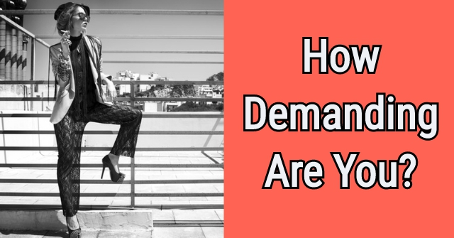 How Demanding Are You?