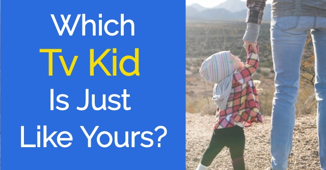 Which Tv Kid Is Just Like Yours?