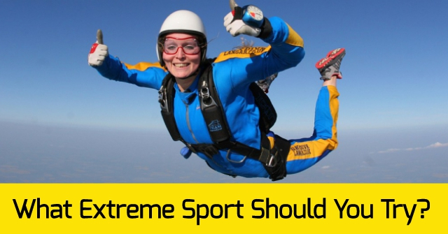 What Extreme Sport Should You Try?