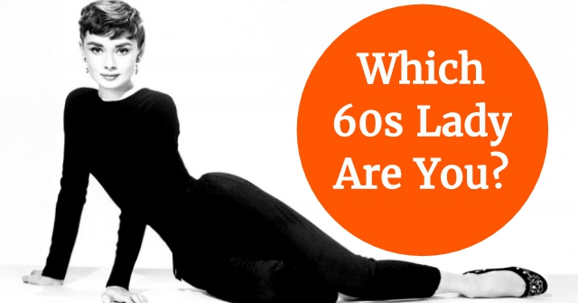Which 60s Lady Are You?