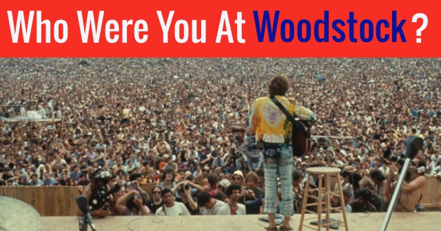 Who Were You At Woodstock?