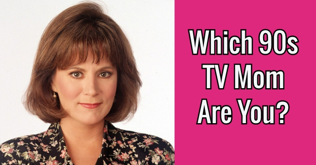Which 90s TV Mom Are You?