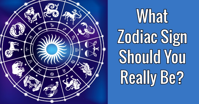 What Zodiac Sign Should You Really Be?