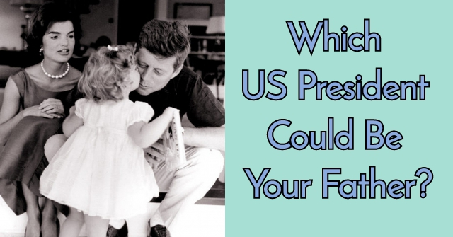Which US President Could Be Your Father?