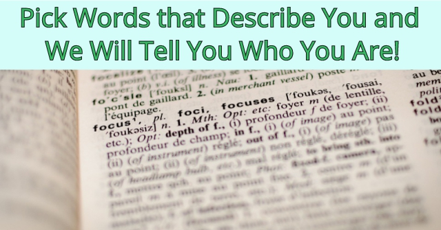 Pick Words that Describe You and We Will Tell You Who You Are!