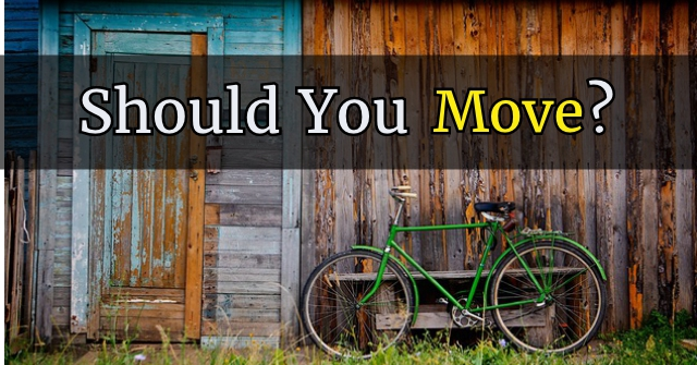 Should You Move?