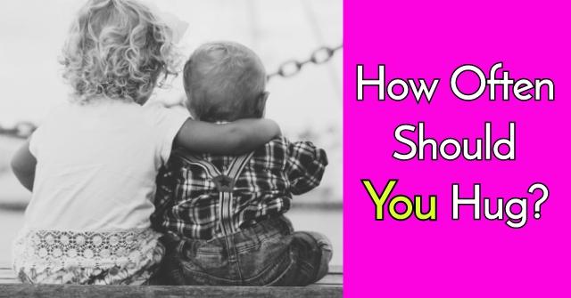 How Often Should You Hug?