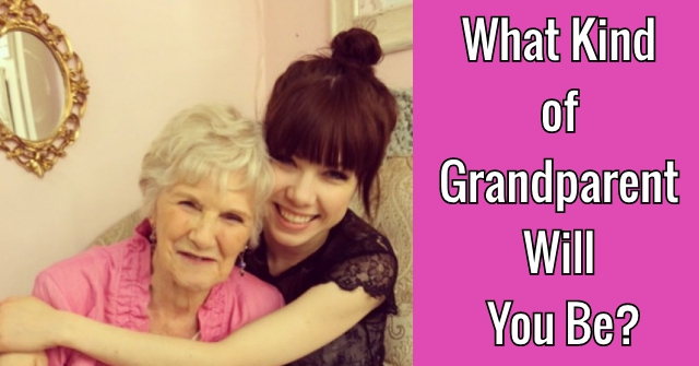 What Kind of Grandparent Will You Be?