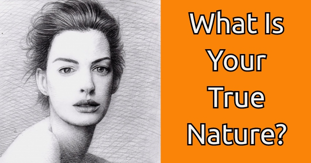 What Is Your True Nature?