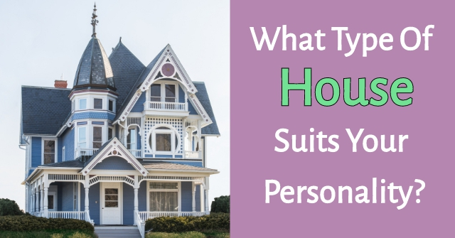What Type Of House Suits Your Personality?