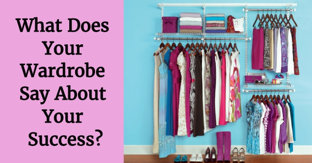What Does Your Wardrobe Say About Your Success?