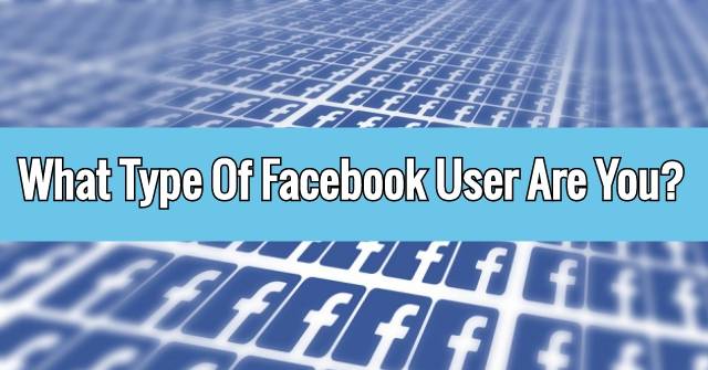 What Type Of Facebook User Are You?