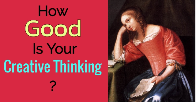 How Good Is Your Creative Thinking?