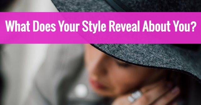 What Does Your Style Reveal About You?