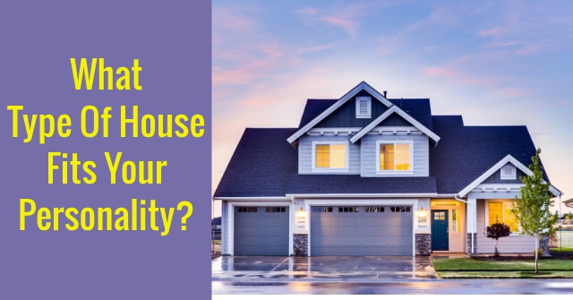 What Type Of House Fits Your Personality?