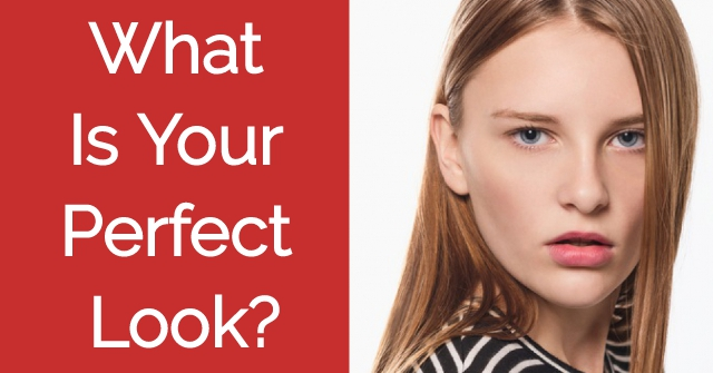 What Is Your Perfect Look?