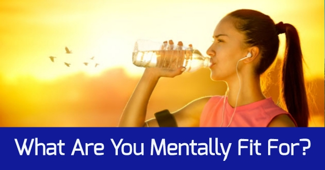 What Are You Mentally Fit For?