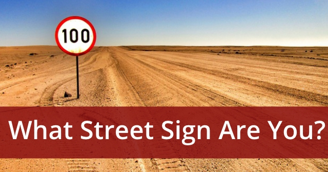 What Street Sign Are You?