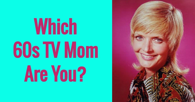 Which 60s TV Mom Are You?