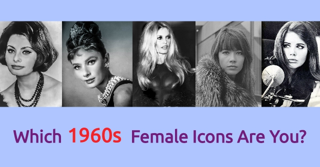 Which 1960s Female Icons Are You?