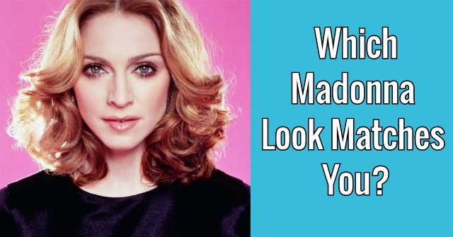 Which Madonna Look Matches You?