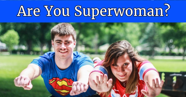 Are You Superwoman?