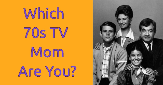 Which 70s TV Mom Are You?