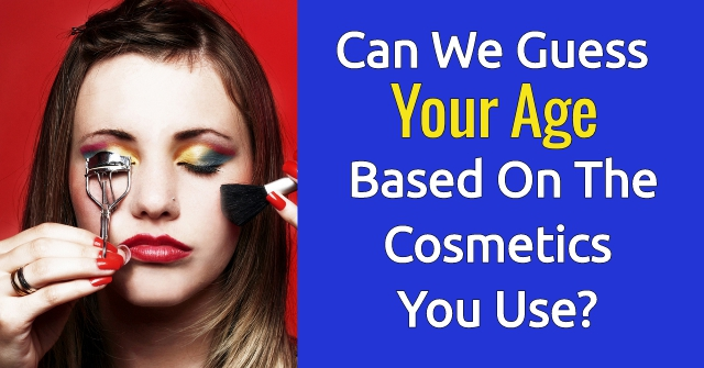 Can We Guess Your Age Based On The Cosmetics You Use ...