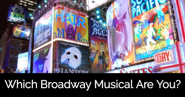 Which Broadway Musical Are You?