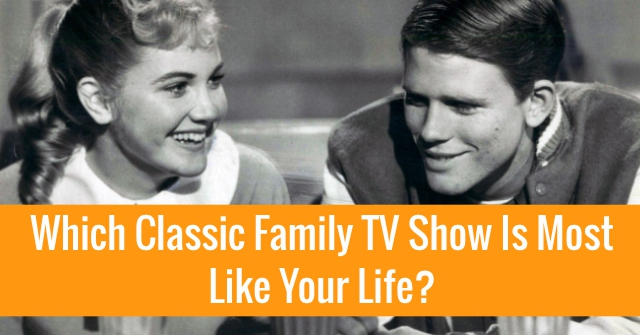 Which Classic Family TV Show Is Most Like Your Life?